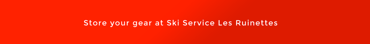 Secure storage and boot dryers at Ski Service in Verbier and Les Ruinettes